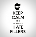 Keep Calm and going to Hate Fillers